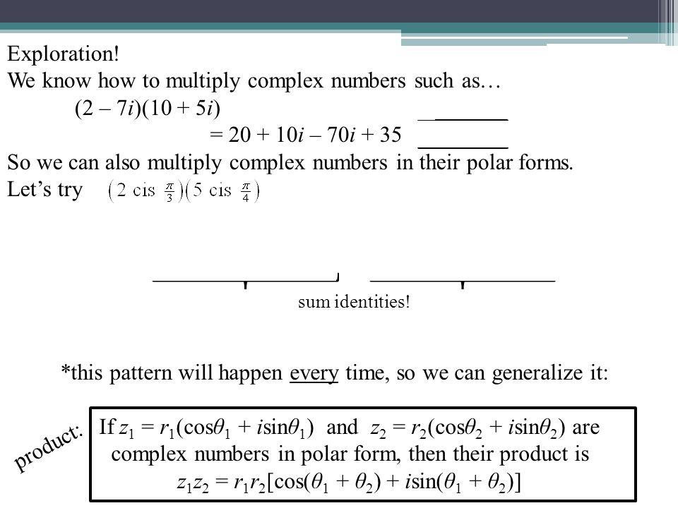 z1z2 = r1r2[cos(θ1 + θ2) + isin(θ1 + θ2)]